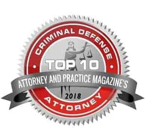 2018 Attorney and Practice Magazines Top 10 Criminal Defense Attorneys