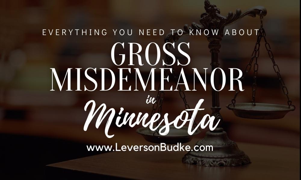 Gross Misdemeanor in Minnesota